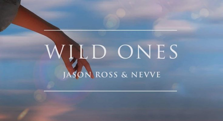 Jason Ross, Nevve, Wild Ones, Ophelia Records