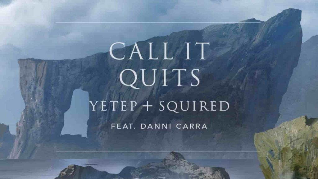 yetep, Squired, Call It Quits, Danni Carra, Ophelia Records, Seven Lions