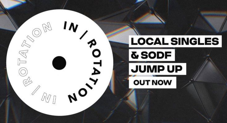 Local Singles, SODF, Jump Up, IN / ROTATION